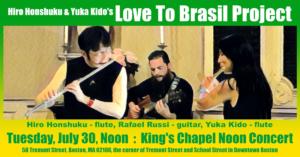 Hiro Honshuku & Yuka Kido's Love To Brasil Project at King's Chapel Noon Concert 7/30